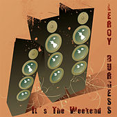 It's the Weekend by Leroy Burgess