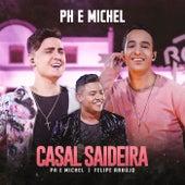 Casal Saideira (Ao Vivo Em Goiânia / 2019) von PH e Michel