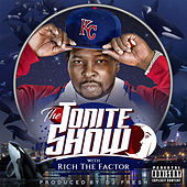 The Tonite Show With Rich The Factor by Rich The Factor
