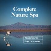 Complete Nature Spa by Nature Sounds - Sons de la nature