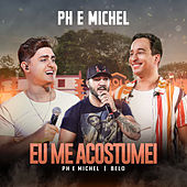 Eu Me Acostumei (Ao Vivo Em Goiânia / 2019) by PH e Michel