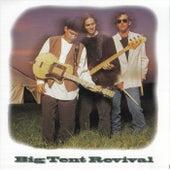 Big Tent Revival by Big Tent Revival