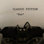 Run (It's Never Too Late) de Classic Fiction