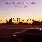 9 Years by Keep Shelly In Athens