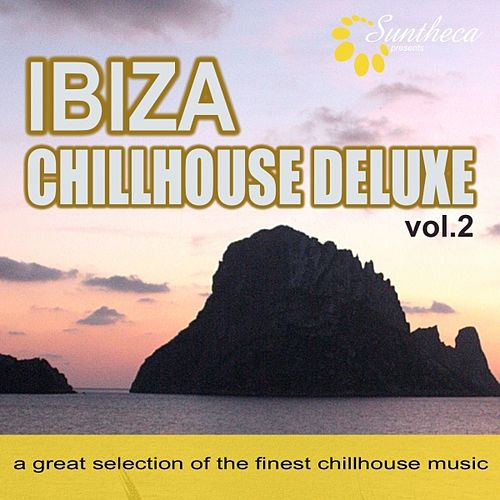 Ibiza Chillhouse Deluxe, Vol. 2 (A Great Selection of the Finest Chillhouse Music) by Various Artists