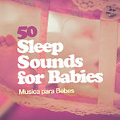 50 Sleep Sounds for Babies de Musica para Bebes