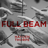 Full Beam by Hayden Thorpe