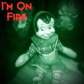 I'm on Fire van Lance Whalen