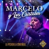 La Pesadilla Continua by Marcelo y Los Cristales