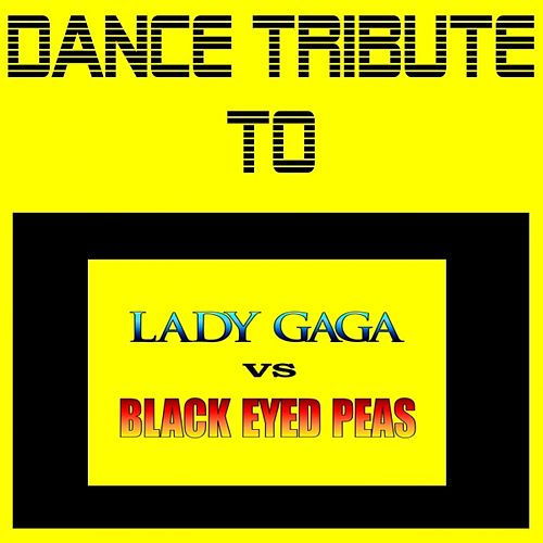 Dance Tribute to Lady Gaga Vs Black Eyed Peas by Various Artists
