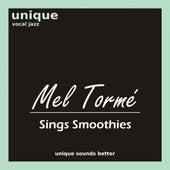 Mel Tormé Sings Smoothies by Mel Torme