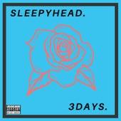 3Days. de Sleepyhead