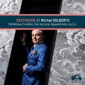 Beethoven: Pathétique, Funèbre, Clair de Lune & Appassionata de Michel Dalberto