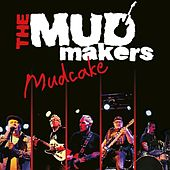 Mudcake by The Mudmakers