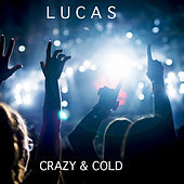 Crazy & Cold de Lucas