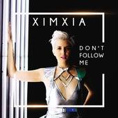 Don't Follow Me by Ximxia