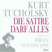 Kurt Tucholsky - Panter Tiger und Co.  Die Satire darf alles! (gelesen von Jürgen Von Der Lippe) von Jürgen von der Lippe