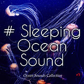 # Sleeping Ocean Sound by Ocean Sounds Collection (1)