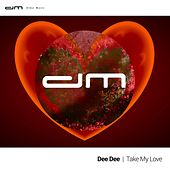 Take My Love von Dee Dee
