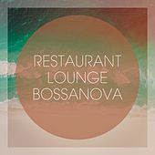 Restaurant Lounge Bossanova by Various Artists