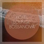 Hotel Lounge Bossanova de Various Artists