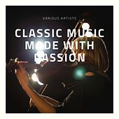 Classical Music made with Passion de Various Artists