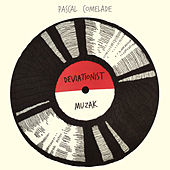 Deviationist Muzak by Pascal Comelade