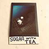 Sugar with Tea by The Go