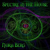 Spectre in the House by Nora Berg