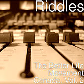 The Better Life Movement Canada, Vol. 2 by The Riddles