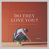 Do They Love You? by MOOD