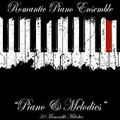 Piano & Melodies (50 Memorable Melodies) de Romantic Piano Ensemble
