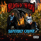 Superbly Crunk: Reincarnated by Children Of Tha Corn