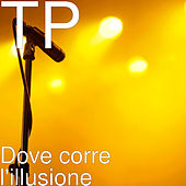 Dove corre l'illusione von Tp