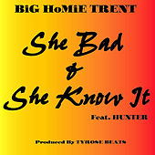 She Bad and She Know It de BiG HoMiE TRENT