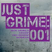 Just Grime 001 by Various Artists