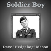 Soldier Boy by Dave Mason