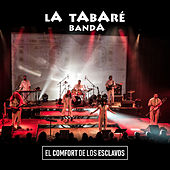 El Comfort de los Esclavos (En Vivo) de La Tabaré