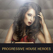 Progressive House Heroes de Various Artists