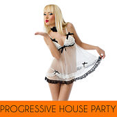 Progressive House Party by Various Artists