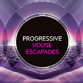 Progressive House Escapades de Various Artists