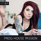 Prog-House Passion, Vol. 40 by Various Artists