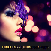 Progressive House Chapters by Various Artists