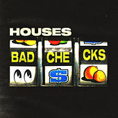 Bad Checks von Houses
