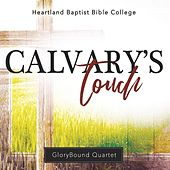 Calvary's Touch by Glorybound Quartet