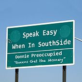 Speak Easy When in Southside von Donnie Preoccupied