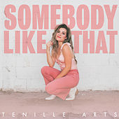 Somebody Like That by Tenille Arts