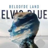 Beloofde Land de Elvis Blue