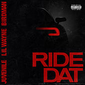 Ride Dat by Birdman & Juvenile