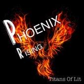 Phoenix Rising von Titans Of Lit